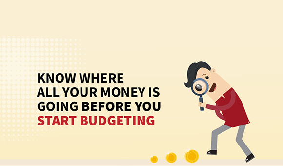 Know where all your money is going before you start budgeting