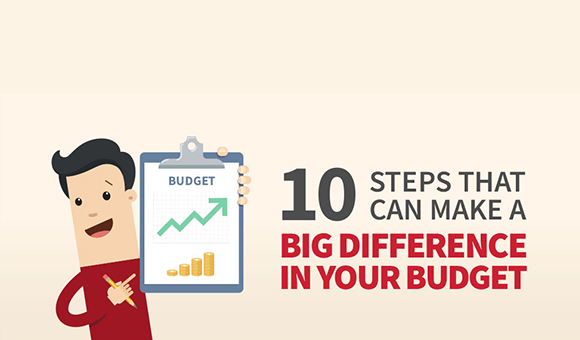 10 steps that can make a big difference in your budget