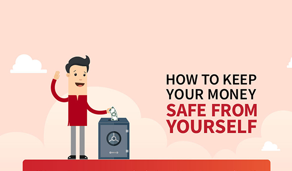 How to keep your money safe from yourself